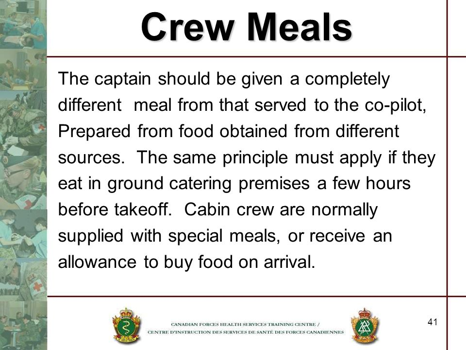 Crew Meals The captain should be given a completely