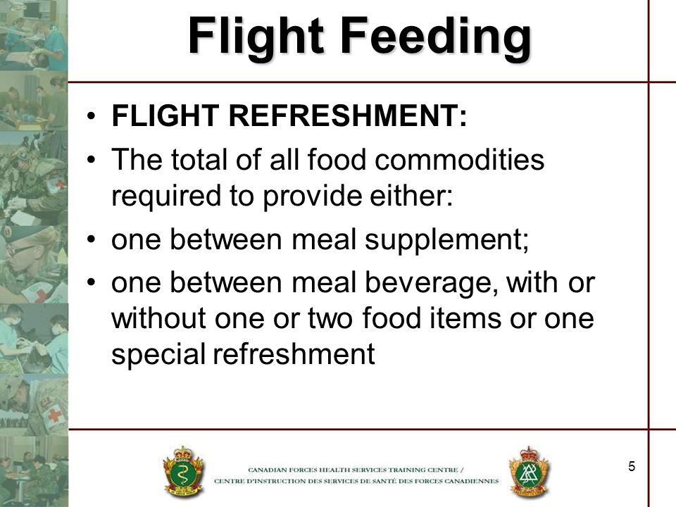 Flight Feeding FLIGHT REFRESHMENT: