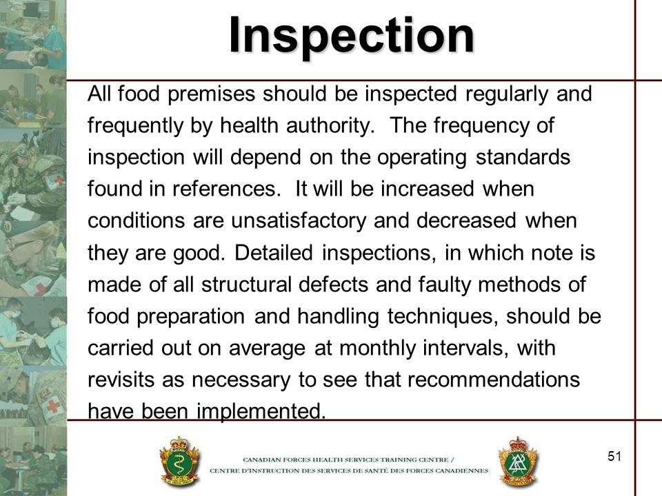Inspection All food premises should be inspected regularly and