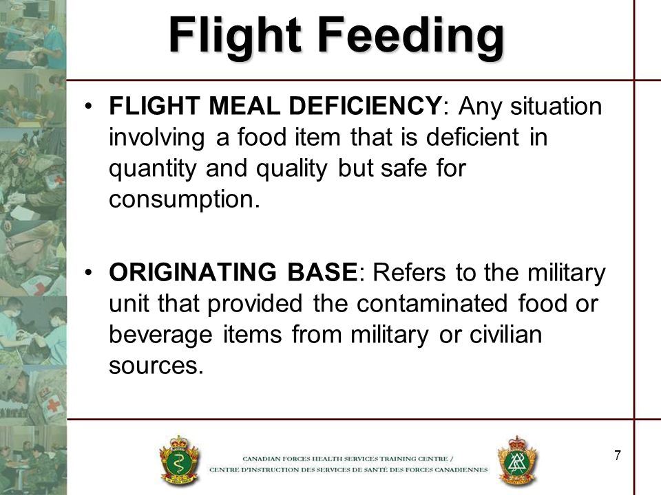 Flight Feeding FLIGHT MEAL DEFICIENCY: Any situation involving a food item that is deficient in quantity and quality but safe for consumption.