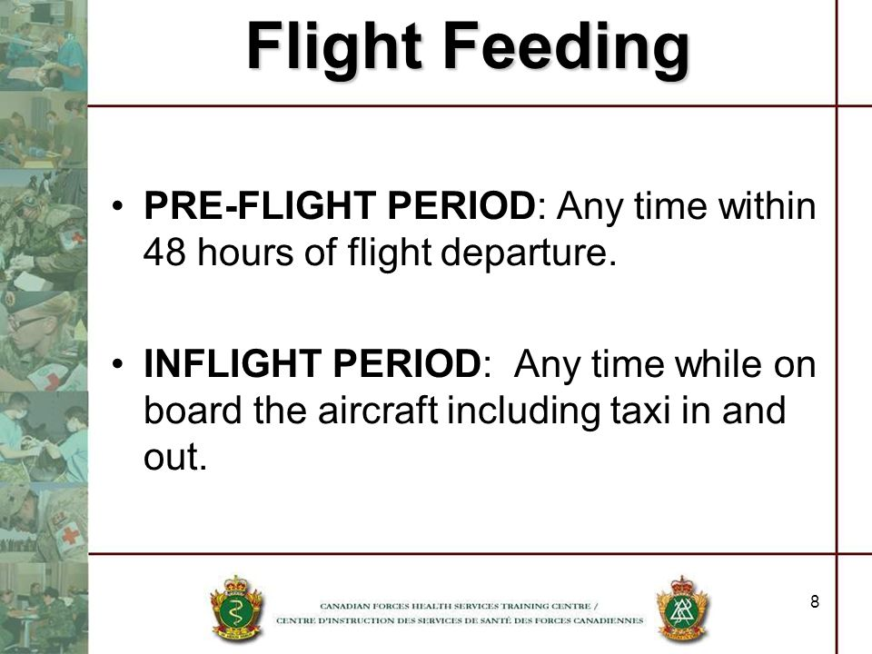 Flight Feeding PRE-FLIGHT PERIOD: Any time within 48 hours of flight departure.