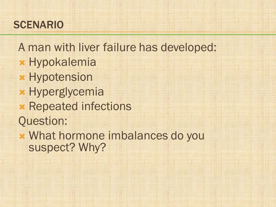 A man with liver failure has developed: Hypokalemia Hypotension