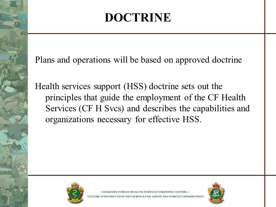 DOCTRINE Plans and operations will be based on approved doctrine