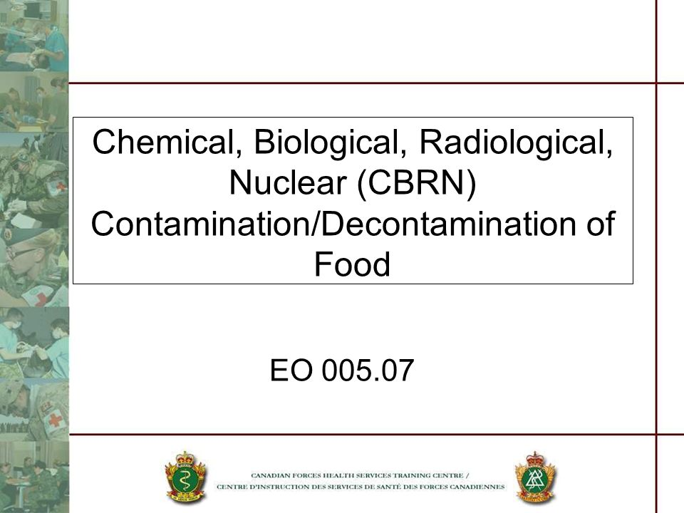 Chemical, Biological, Radiological, Nuclear (CBRN) Contamination/Decontamination of Food