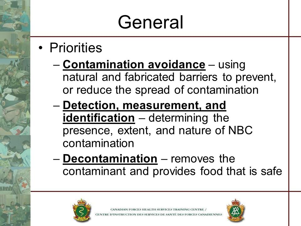 General Priorities. Contamination avoidance – using natural and fabricated barriers to prevent, or reduce the spread of contamination.