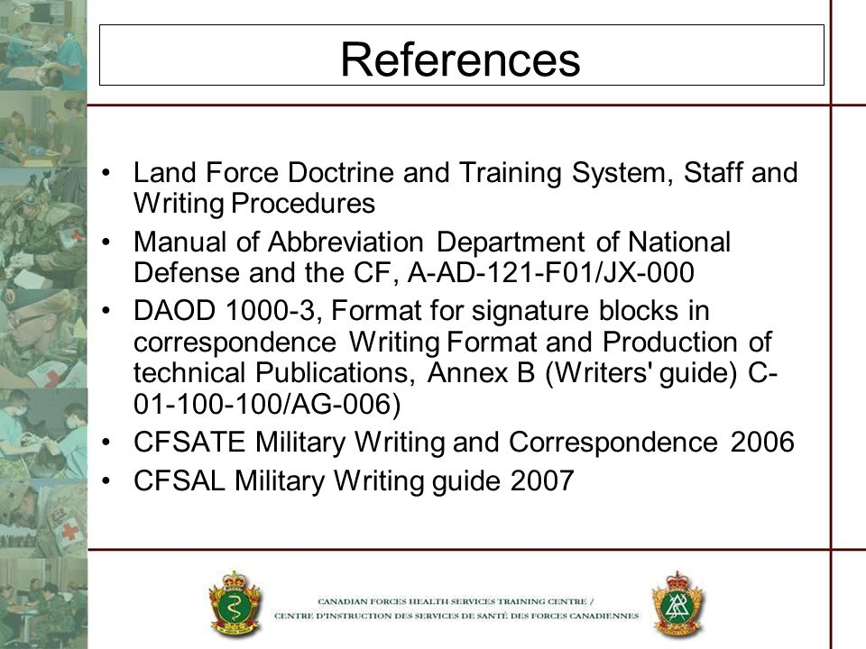 References Land Force Doctrine and Training System, Staff and Writing Procedures.