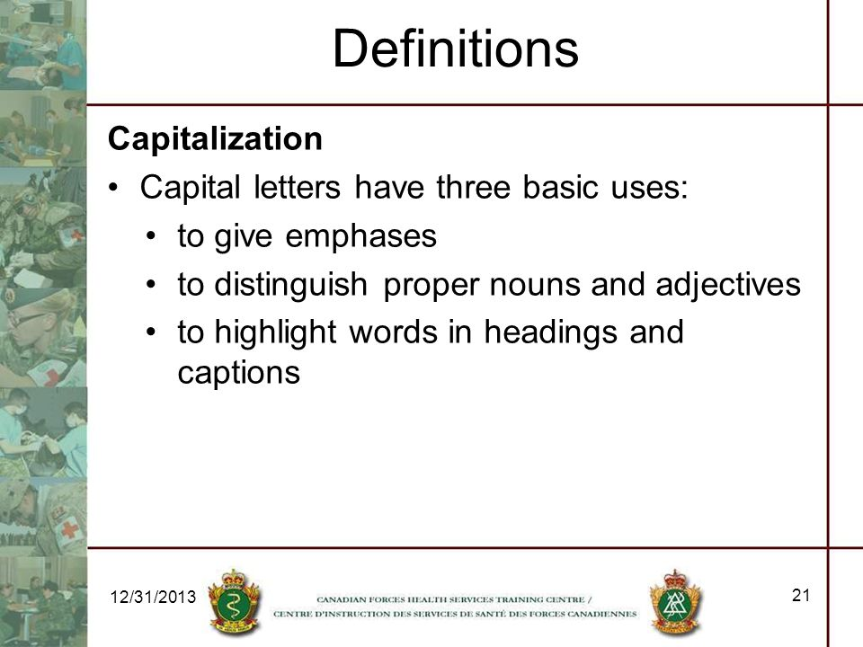 Definitions Capitalization Capital letters have three basic uses: