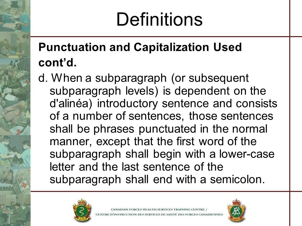Definitions Punctuation and Capitalization Used cont'd.