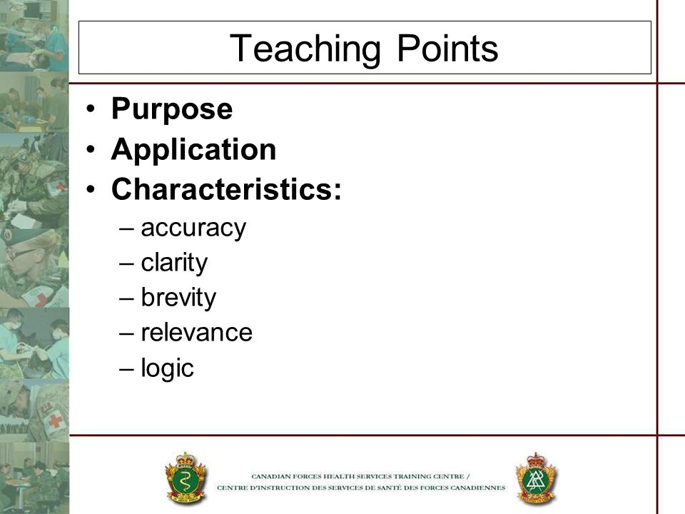 Teaching Points Purpose Application Characteristics: accuracy clarity