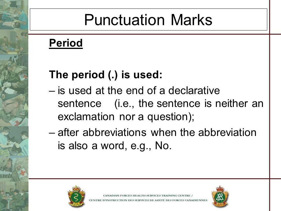 Punctuation Marks Period The period (.) is used: