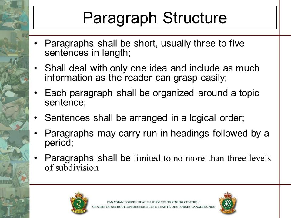 Paragraph Structure Paragraphs shall be short, usually three to five sentences in length;