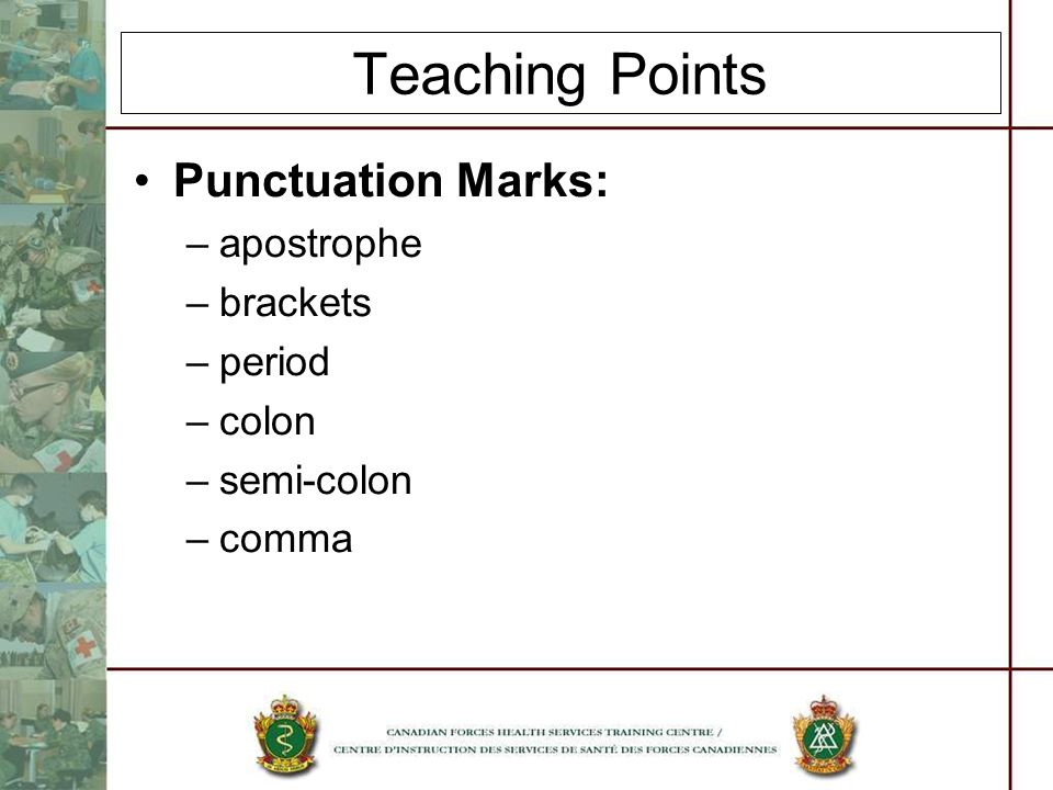 Teaching Points Punctuation Marks: apostrophe brackets period colon