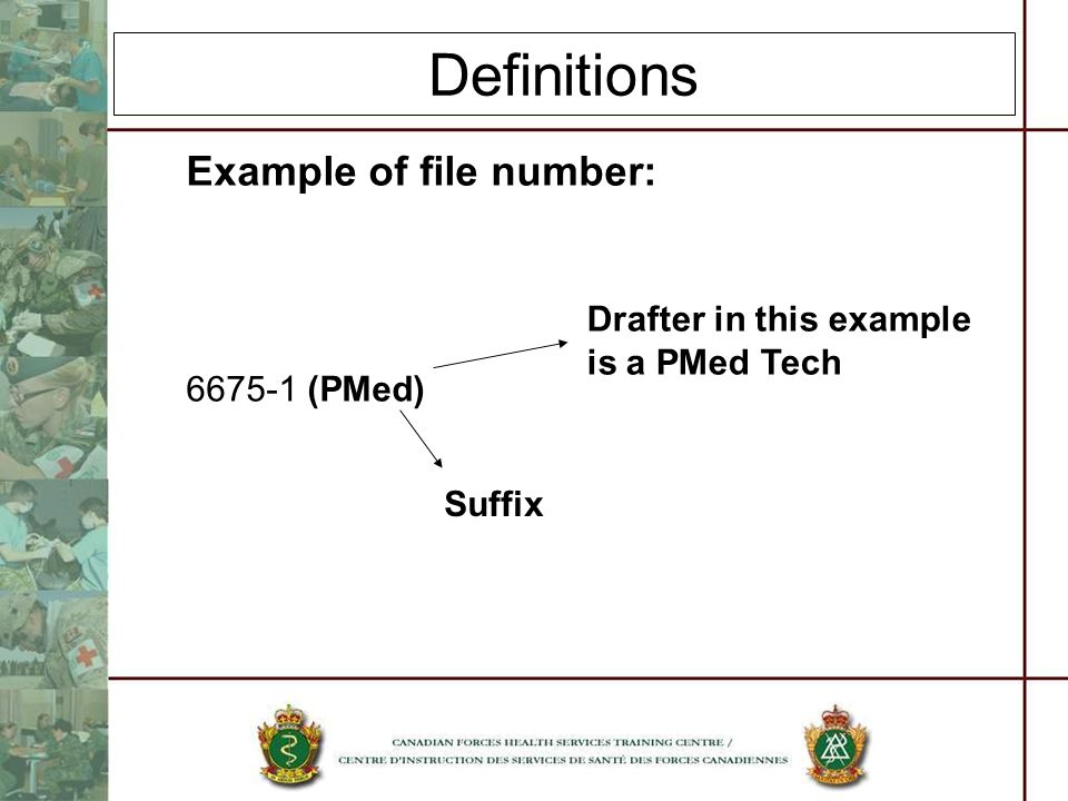 Definitions Example of file number: 6675-1 (PMed)
