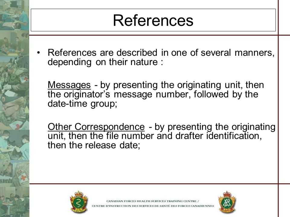 References References are described in one of several manners, depending on their nature :