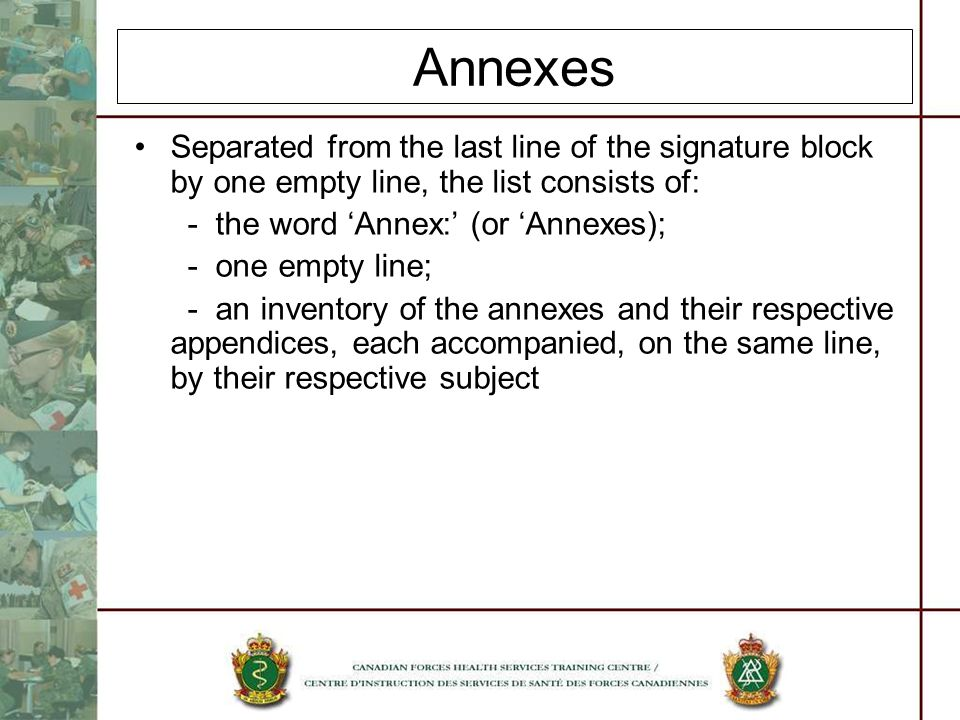 Annexes Separated from the last line of the signature block by one empty line, the list consists of: