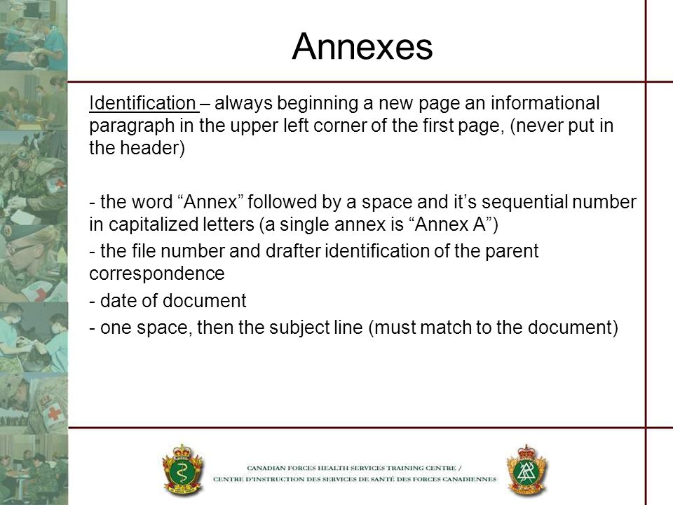 Annexes Identification – always beginning a new page an informational paragraph in the upper left corner of the first page, (never put in the header)
