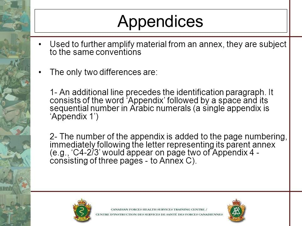 Appendices Used to further amplify material from an annex, they are subject to the same conventions.