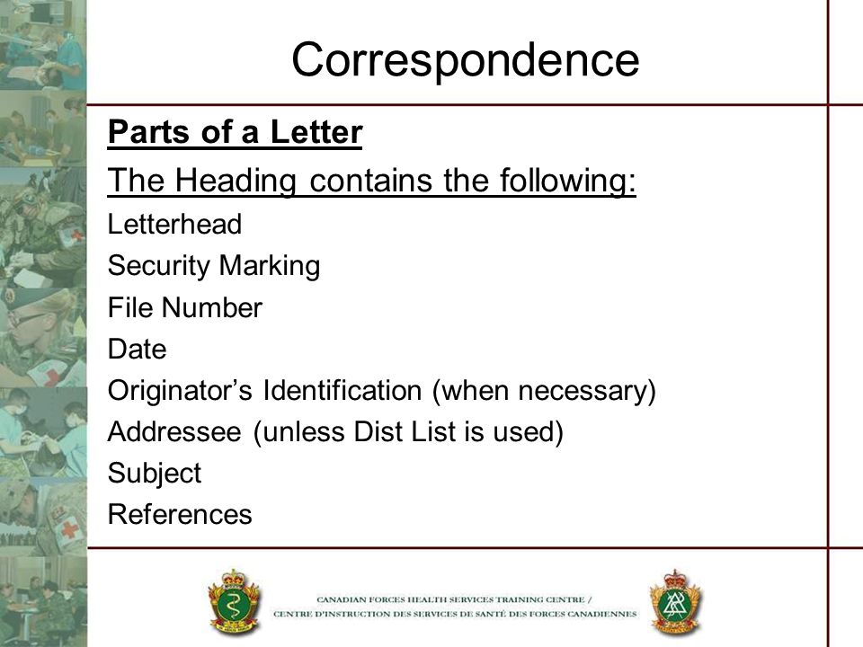Correspondence Parts of a Letter The Heading contains the following: