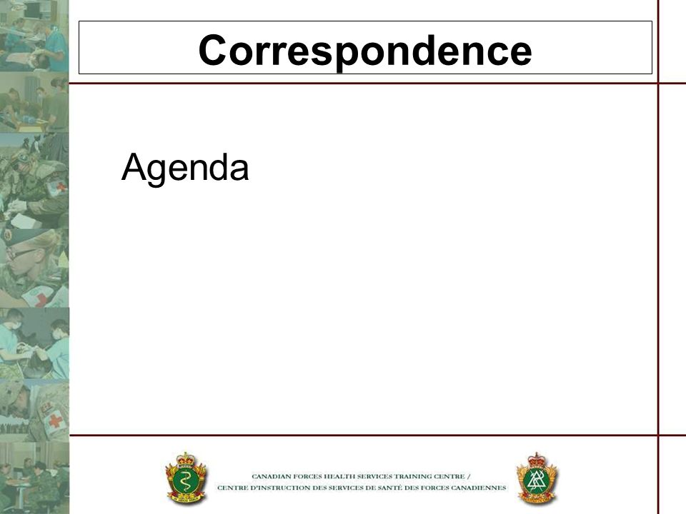 Correspondence Agenda CFSAL Military Writing Guide 2007 , Pg 36, 57