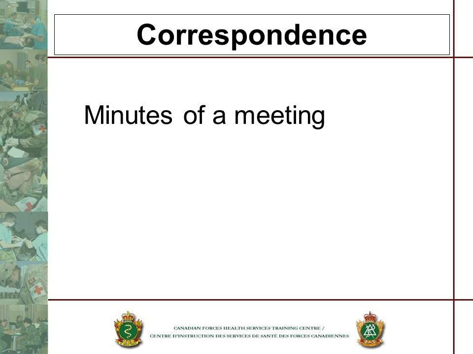 Correspondence Minutes of a meeting