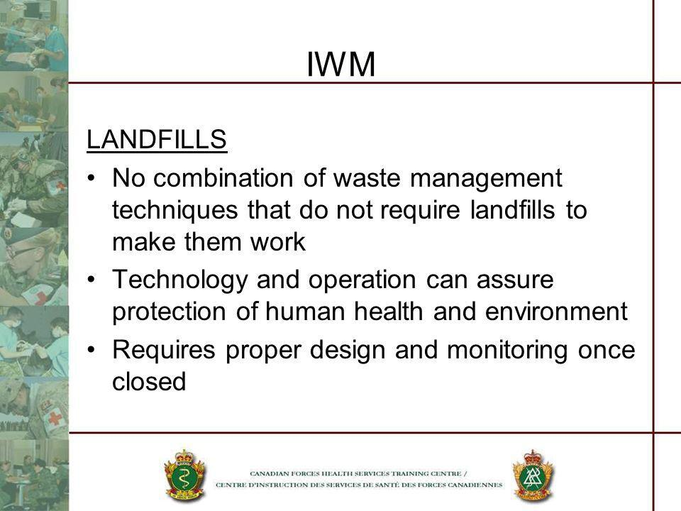IWM LANDFILLS. No combination of waste management techniques that do not require landfills to make them work.