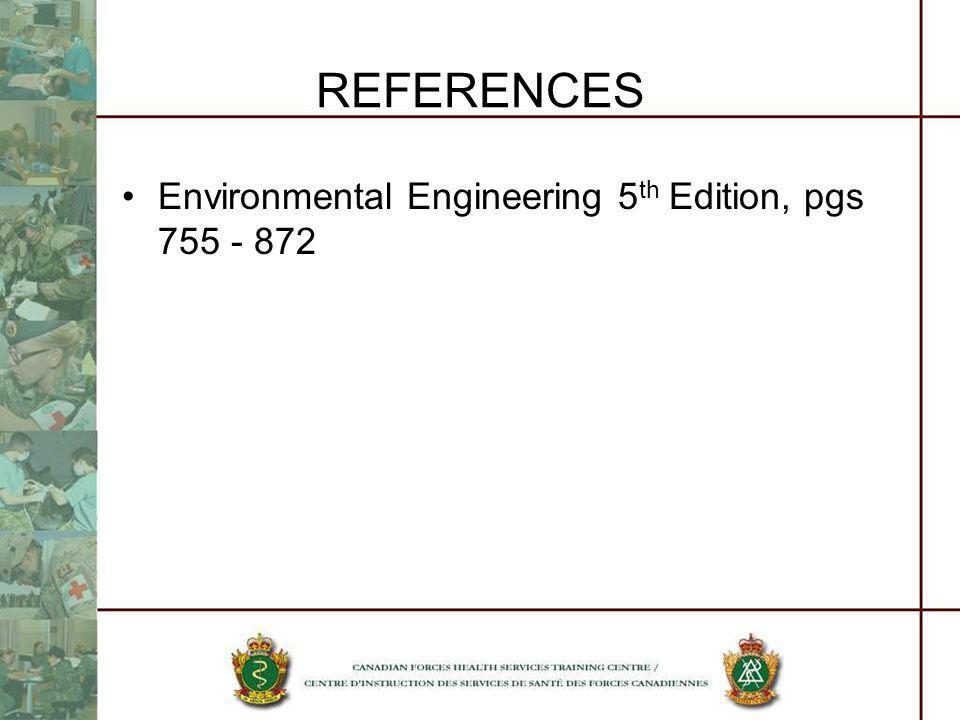 REFERENCES Environmental Engineering 5th Edition, pgs 755 - 872