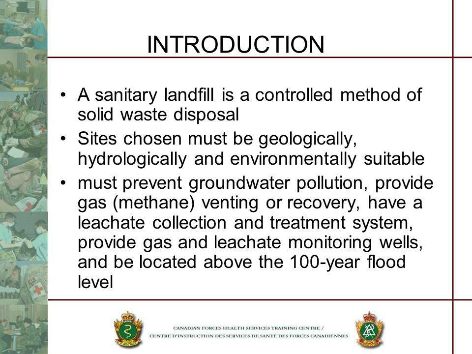INTRODUCTION A sanitary landfill is a controlled method of solid waste disposal.