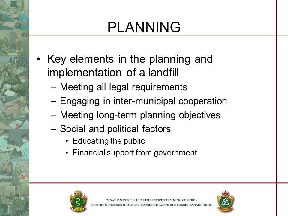 PLANNING Key elements in the planning and implementation of a landfill