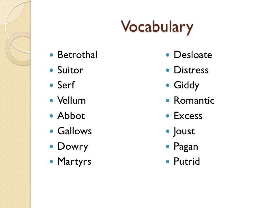 Vocabulary Betrothal Suitor Serf Vellum Abbot Gallows Dowry Martyrs