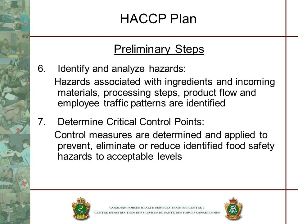 HACCP Plan Preliminary Steps Identify and analyze hazards: