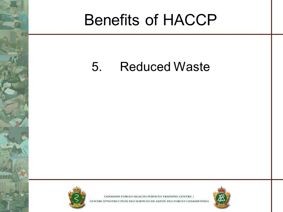 Benefits of HACCP 5. Reduced Waste