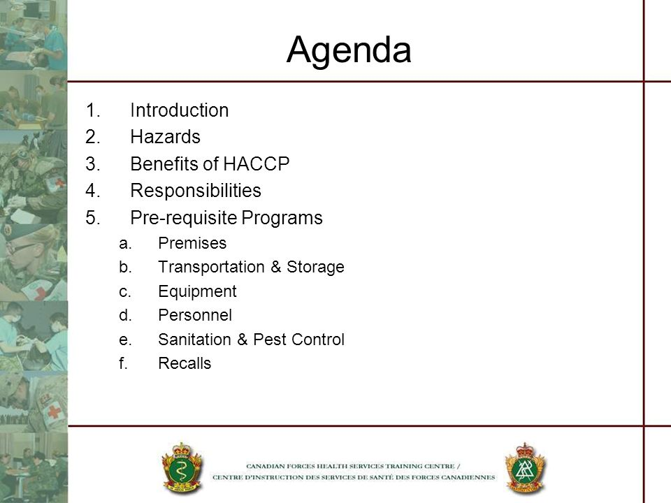 Agenda Introduction Hazards Benefits of HACCP Responsibilities