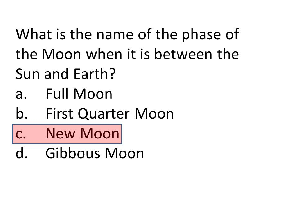 What is the name of the phase of the Moon when it is between the Sun and Earth