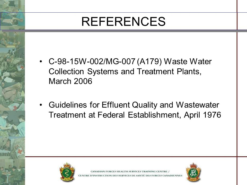 REFERENCES C-98-15W-002/MG-007 (A179) Waste Water Collection Systems and Treatment Plants, March 2006.