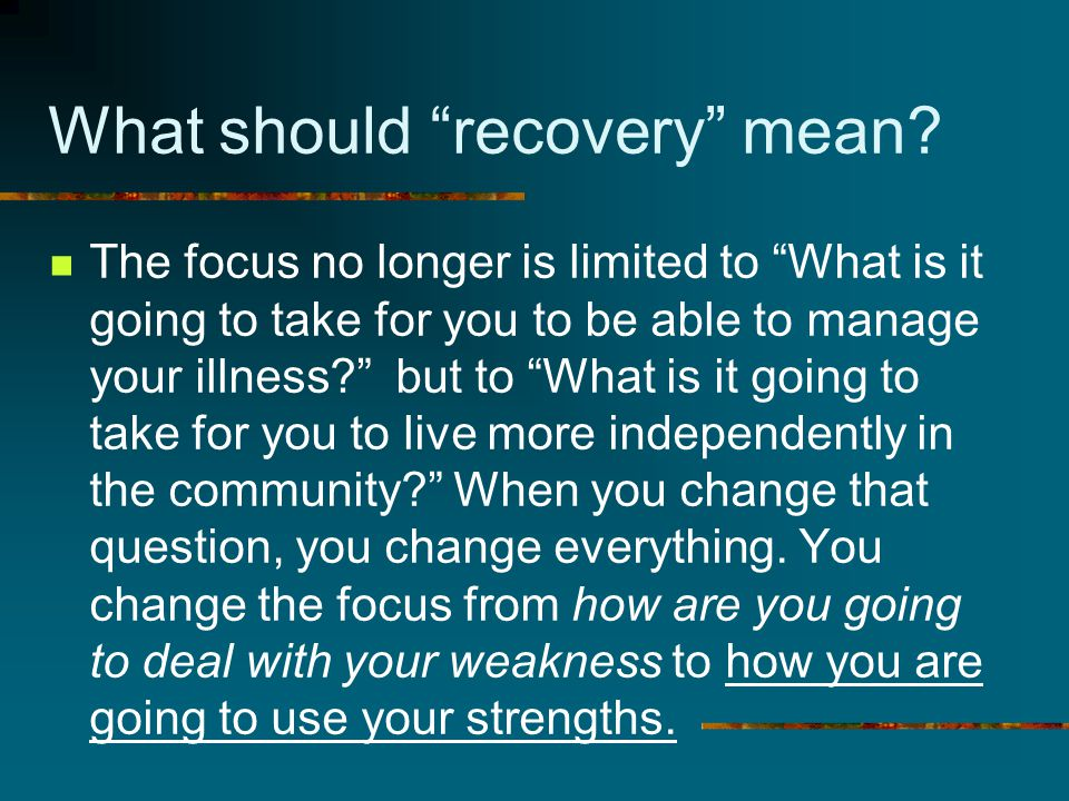 What should recovery mean