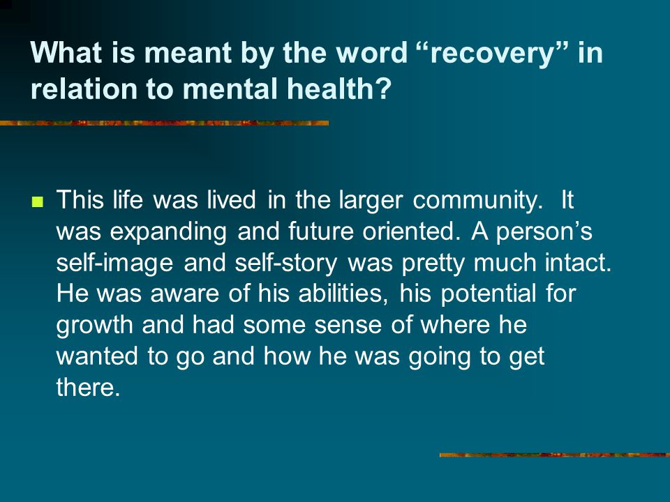 What is meant by the word recovery in relation to mental health