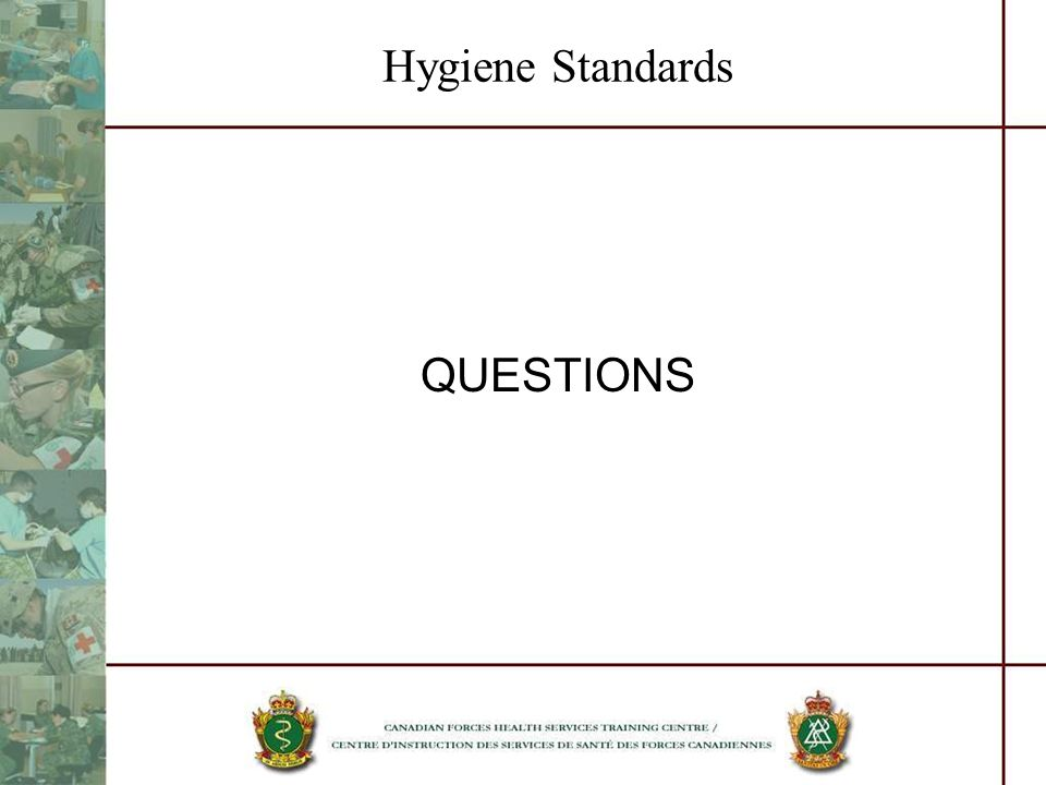 Hygiene Standards QUESTIONS