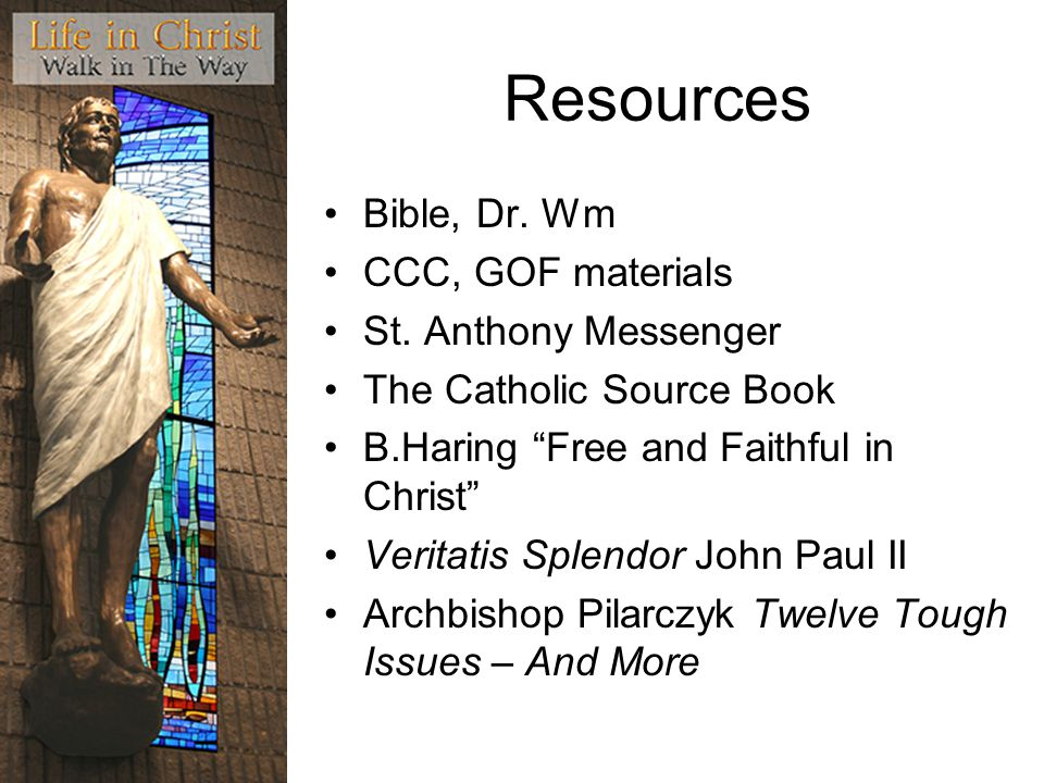 Resources Bible, Dr. Wm CCC, GOF materials St. Anthony Messenger