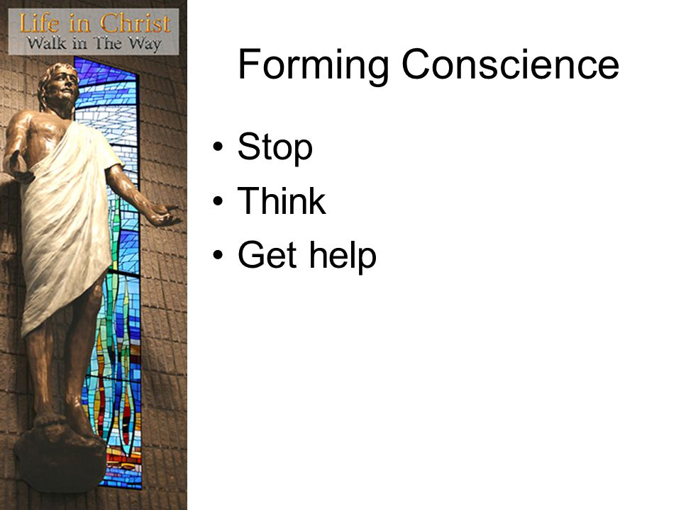 Forming Conscience Stop Think Get help