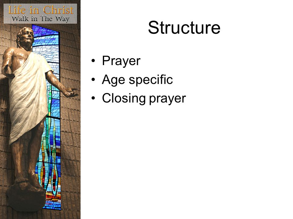 Structure Prayer Age specific Closing prayer