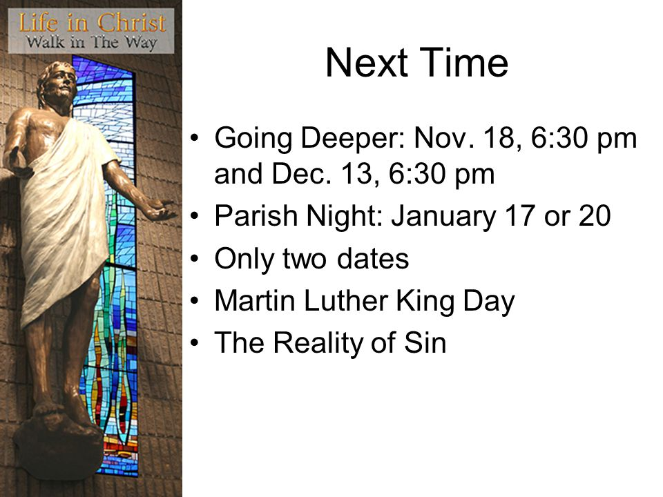 Next Time Going Deeper: Nov. 18, 6:30 pm and Dec. 13, 6:30 pm