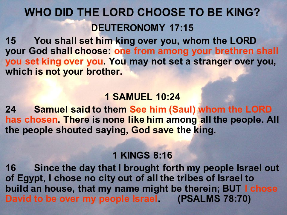 WHO DID THE LORD CHOOSE TO BE KING