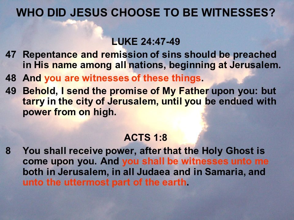 WHO DID JESUS CHOOSE TO BE WITNESSES