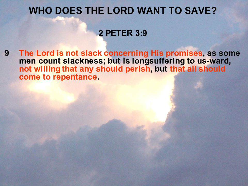 WHO DOES THE LORD WANT TO SAVE