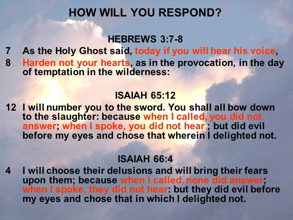 HOW WILL YOU RESPOND HEBREWS 3:7-8