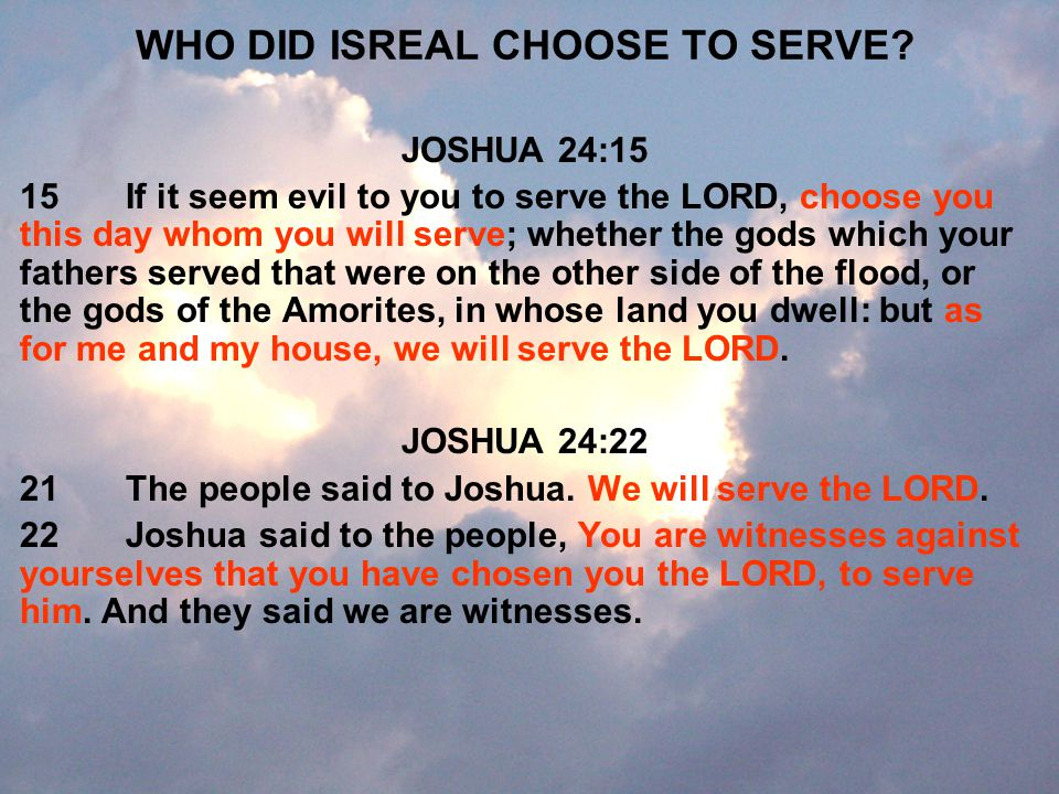 WHO DID ISREAL CHOOSE TO SERVE