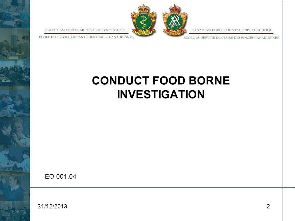 CONDUCT FOOD BORNE INVESTIGATION