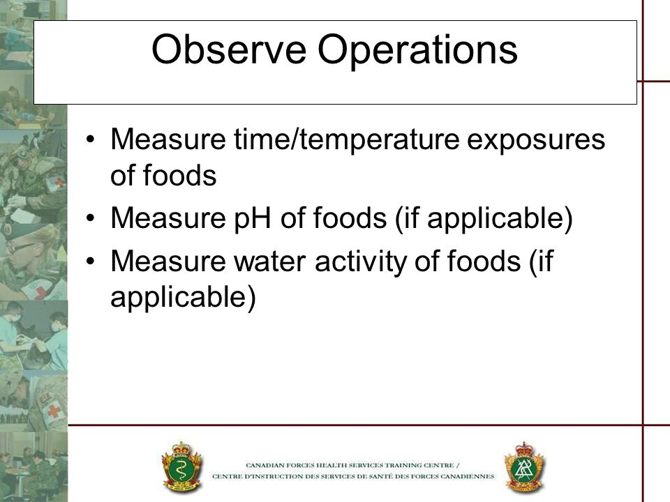 Observe Operations Measure time/temperature exposures of foods