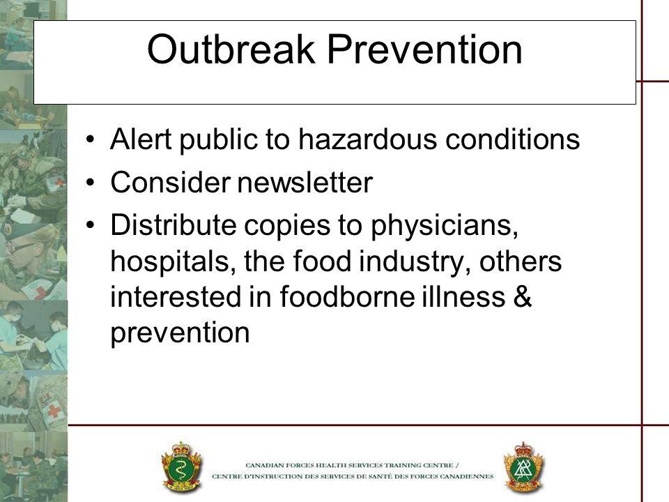 Outbreak Prevention Alert public to hazardous conditions