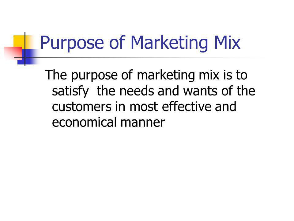 Purpose of Marketing Mix